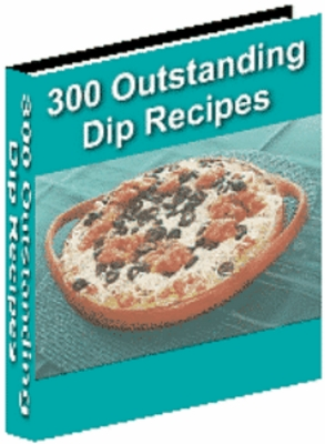 Product picture 300 Outstanding Dip Recipes